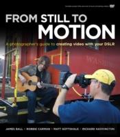 From Still To Motion A Photographers Gui