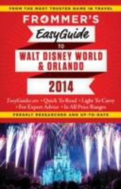 Frommer'S Easyguide To Orlando And Walt Disney World 2014