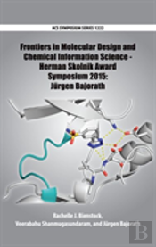 Frontiers In Molecular Design And Chemical Information Science - Herman Skolnik Award Symposium 2015