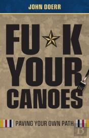 Fu K Your Canoes: Paving Your Own Path