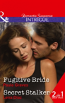 Fugitive Bride: Fugitive Bride / Secret Stalker (Campbell Cove Academy, Book 3)
