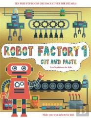 Fun Worksheets For Kids (Cut And Paste - Robot Factory Volume 1)