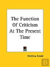 Function Of Criticism At The Present Time