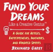 Fund Your Dreams Like A Creative Genius