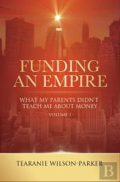 Funding An Empire Volume 1