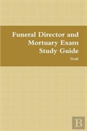 Funeral Director And Mortuary Exam Study Guide