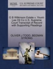 G B Wilkinson Estate V. Yount-Lee Oil Co U.S. Supreme Court Transcript Of Record With Supporting Pleadings