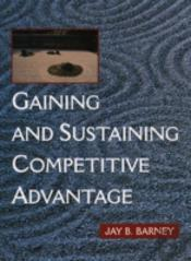 Gaining And Sustaining Competitive Advantage