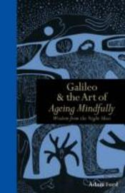 Galileo And The Art Of Ageing Mindfully