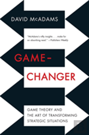 Game-Changer - Game Theory And The Art Of Transforming Strategic Situations