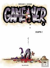 Game Over T.4 ; Oups !