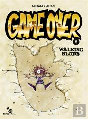 Game Over T.5 Walking Blork