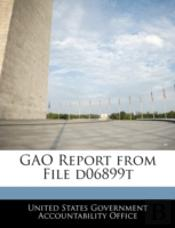 Gao Report From File D06899t