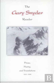 Gary Snyder Readerprose, Poetry And Translations, 1952-1998