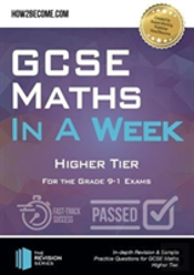 Gcse Maths In A Week: Higher Tier