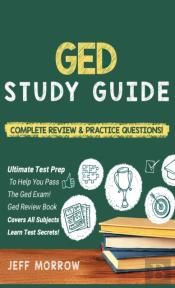 Ged Study Guide! Practice Questions Edition & Complete Review Edition