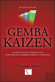 Gemba Kaizen: A Commonsense Approach To A Continuous Improvement Strategy