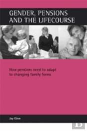 Gender, Pensions And The Lifecourse