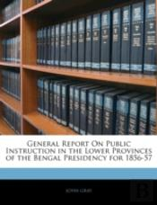 General Report On Public Instruction In