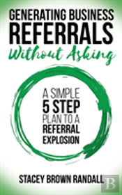 Generating Business Referrals ...Without Asking