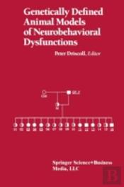 Genetically Defined Animal Models Of Neurobehavioral Dysfunctions
