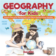 Geography For Kids - Continents, Places And Our Planet Quiz Book For Kids - Children'S Questions & Answer Game Books