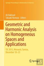 Geometric And Harmonic Analysis On Homogeneous Spaces And Applications