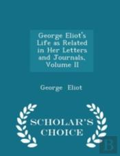 George Eliot'S Life As Related In Her Le