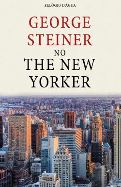 Bertrand.pt - George Steiner em The New Yorker