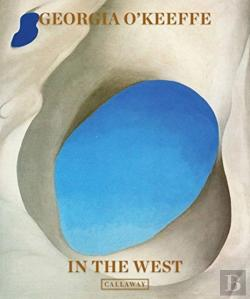 Bertrand.pt - Georgia O'Keeffe: In The West