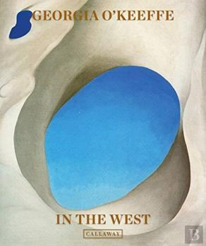 Georgia O'Keeffe: In The West