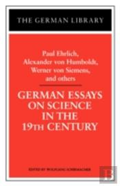 German Essays On Sciencein The Nineteenth Century