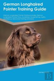German Longhaired Pointer Training Guide German Longhaired Pointer Training Includes