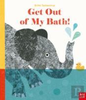 Get Out Of My Bath