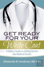 Get Ready For Your White Coat