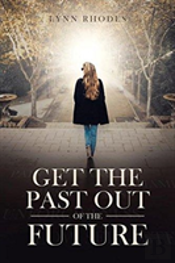Get The Past Out Of The Future