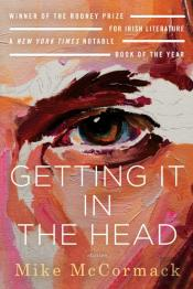 Getting It In The Head: Stories