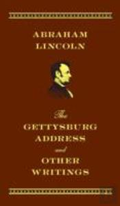 Gettysburg Address And Other Writings