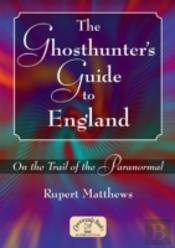 Ghosthunter'S Guide To England