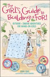 Girl'S Guide To Building A Fort