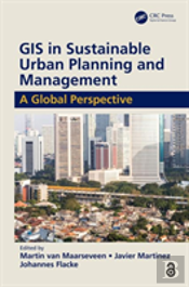 Gis In Sustainable Urban Planning And Management