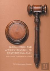 Globalization And Africa'S Transition To Constitutional Rule