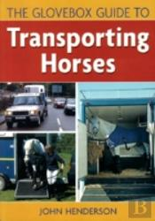 Glovebox Guide To Transporting Horses