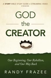 God The Creator Study Guide Plus Streaming Video