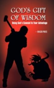 God'S Gift Of Wisdom:  Using God'S Counc