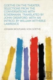 Goethe On The Theater; Selections From T