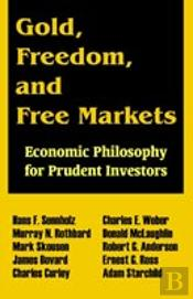 Gold, Freedom And Free Markets
