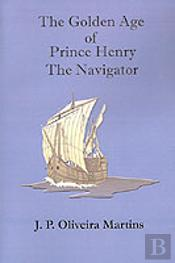Golden Age Of Prince Henry The Navigator