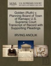 Golden (Ruth) V. Planning Board Of Town Of Ramapo U.S. Supreme Court Transcript Of Record With Supporting Pleadings