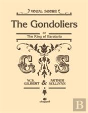 Gondoliers Or King Of Barataria